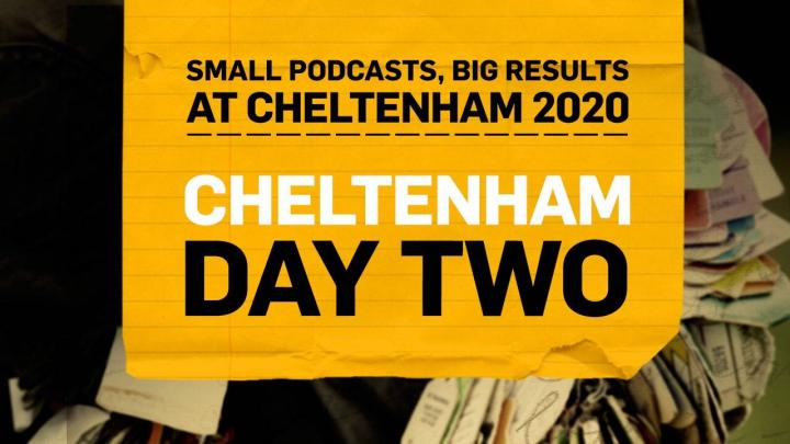 Small Podcasts Big Results | Cheltenham 2020 | Day Two Preview