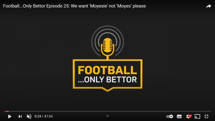 Football...Only Bettor Episode 25: We want 'Moyesie' not 'Moyes' please